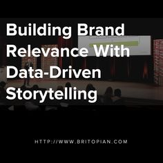 Building Brand Relevance With Data-Driven Storytelling - Michael Brito Digital Storytelling, Brand Building, Data Analytics, I Can Do It, In High School, Influencer Marketing, Algebra, All Brands, Insight