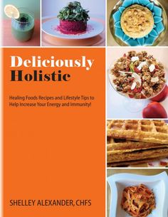 """Deliciously Holistic"" by Shelley Alexander, CHFS 