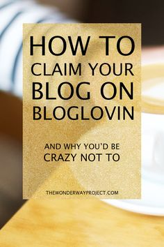 If you haven't claimed your blog on Bloglovin, you're missing out on a great marketing tool and lots of potential readers. Here's an easy step-by-step guide!