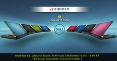 All types and various configured Dell laptops available in Ziptech Alwarpet. Ring us @ 044-48515606 and know more details