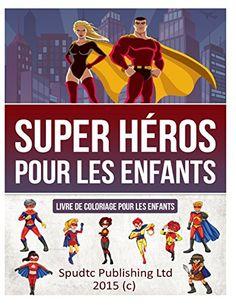 Super héros pour les enfants: Livre de coloriage pour les enfants