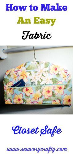 How to make an easy fabric closet safe. Sew a fabric closet safe. Make a secret hanger. #closetsafe #sewingpattern #sewingtutorial #sewingproject