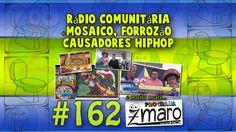 Rádio Comunitária, +Mosaico, Forrozão, Causadores HipHop e muito mais......