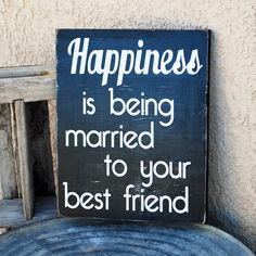 Happiness is being married to your best friend - Love - Wedding - Anniversery. $25.00, via Etsy.