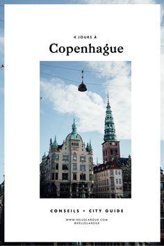 Visiter Copenhague en 4 jours (København) — city guide : conseils pratique & belles adresses pour découvrir la capitale Danoise !