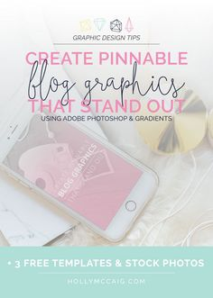 Create pinnable blog graphics using Photoshop & gradients so your pins stand out in a sea of bloggers! Plus get three FREE templates and stock photos to use! Click through to watch the video and see how to download your freebies!