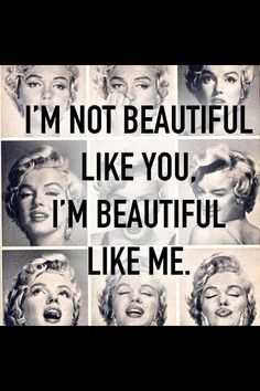 Your beautiful for who you are #marilynmonore #quotes #monorelife