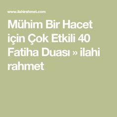 Mühim Bir Hacet için Çok Etkili 40 Fatiha Duası » ilahi rahmet