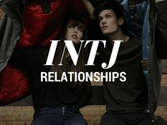 INTJ Relationships (Dating Each MBTI Type) | Interesting, though I feel the percentages are off. Good to know I'm not the only INTJ who finds most relationships unsatisfying. Actually makes me feel better