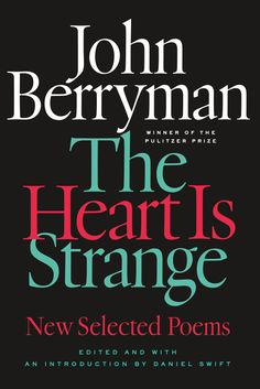 The Heart Is Strange: New Selected Poems by John Berryman