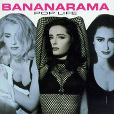 Bananarama Pop Life