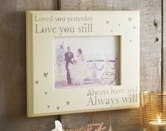 Loved You Yesterday, Love You Today Frame Cream photo frame with gems. Holds x photos. Can be wall mounted or free standing. Made from MDF. Frame size x x Wedding Anniversary Gifts, Wedding Gifts, Marriage Anniversary, Love Always, Love You, Bereavement, Wedding Frames, Gifts For Him, True Love
