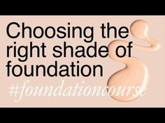Choosing the right shade of foundation