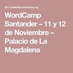 WordCamp Santander – 11 y 12 de Noviembre – Palacio de La Magdalena