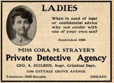 1907 - Cora is hired by a Mrs. Campbell who believes that a Mrs. Harris is writing fake letters in order to make it look like she is having an affair with Dr. Harris and so she may blackmail her. Cora takes Mrs. Harris on a trip to Milwaukee, gets her drunk on $150 of fine wines, and steals the letters when she is passed out. Turns out Mrs. Campbell and Dr. Harris actually were having an affair and he performed an abortion on her. Mr. Campbell eventually killed Dr. Harris.
