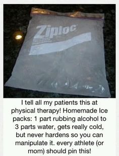 This home made ice pack can be in your freezer all ready to go for bumps and necks and hardly costs anything.  One part rubbing alcohol to three parts water.  Gets really cold but never hardens.  Just like a real cold pack!  :)                                                                                                                                                      More