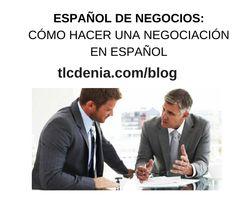 Cómo hacer una negociación en español. En nuestro blog.  Español: https://tlcdenia.es/espanol-negocios-como-hacer-negociacion-en-espanol/ #ELE #español #Spanish #BusinessSpanish