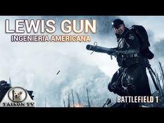 Battlefield 1 La Lewis Gun Ingeniería Americana