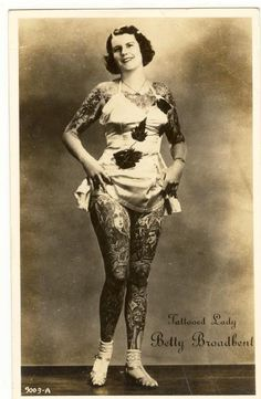 """Betty Broadbent was born in Zellwood, Florida  in 1909 and was made famous by traveling with the Ringling Brothers and Cole Brothers circuses as """"The Youngest Tattooed Woman in The World."""" Betty Broadbent was one of the most famous tattooed ladies in America and the world…..    They used to be circus people!"""