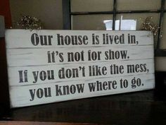 Our House Is Lived In Sign