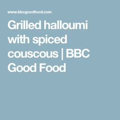 Grilled halloumi with spiced couscous | BBC Good Food