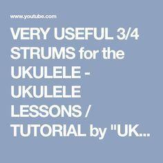 """VERY USEFUL 3/4 STRUMS for the UKULELE - UKULELE LESSONS / TUTORIAL by """"UKULELE MIKE"""" - YouTube"""