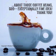 about those coffee beans, God. Coffee Talk, Coffee Girl, Coffee Is Life, I Love Coffee, Coffee Break, Best Coffee, Morning Coffee, Coffee Shop, Coffee Coffee