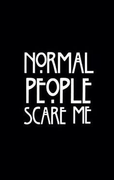 Image via We Heart It https://weheartit.com/entry/157740399/via/14379665 #me #normal #people #scare #ahs #americanhorrorstory