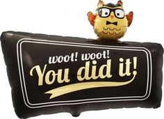 You did it foil balloon http://www.wfdenny.co.uk/p/you-did-it-foil-balloon/3323/