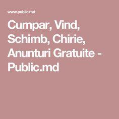Cumpar, Vind, Schimb, Chirie, Anunturi Gratuite - Public.md