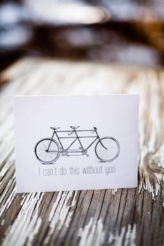 """I can't do this without you"" tandem bicycle card idea. Friendship, relationship, or valentine card/stationary. Free Printable Cards, Free Printables, Printable Valentine, Bicycle Cards, Tandem Bicycle, Bicycle Decor, Bicycle Tools, Buch Design, Be My Valentine"
