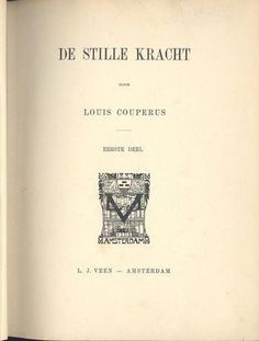 Art Nouveau; Louis Couperus - De Stille kracht - 1900