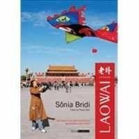 Livros Laowai - Histórias de Uma Repórter Brasileira na China - Sônia Bridi (8588844753)