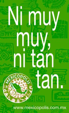 #DichosyRefranes #Mexicopolis