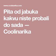 Pita od jabuka kakvu niste probali do sada — Coolinarika New Recipes, Healthy Recipes, Croatian Recipes, Good Food, Food And Drink, Sweets, Meals, Desserts, Cakes