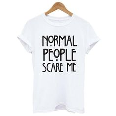 Normal people scare me women Short sleeve casual cotton T shirt Tops $ 10.53