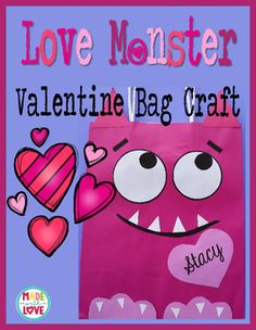 This Valentine craft is perfect for students to collect their Valentine cards! And the perfect activity to go with the book Love Monster by Rachel BrightAll you'll need are gift bags and construction paper. Your students will love their Love Monster bags!