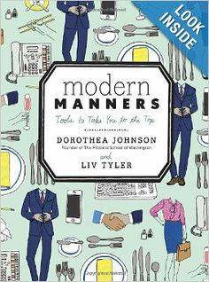 Modern Manners: Tools to Take You to the Top: Dorothea Johnson, Liv Tyler Book, $15.16