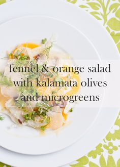 FENNEL ORANGE SALAD WITH KALAMATA OLIVES AND MICROGREENS