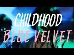 "*Childhood - ""Blue Velvet"" (Official Music Video) - http://www.youtube.com/watch?v=6qJk85Ey4Qs=player_embedded#"