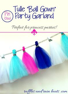 Tulle Ball Gown Party Garland from Ruffles and Rain Boots. Have some left over tulle? Craft this ball gown style banner in 15 minutes. Tulle Garland, Tulle Balls, Party Garland, Disney Princess Party, Princess Birthday, Girl Birthday, Tulle Projects, Tulle Crafts, Diy Party Decorations