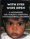 With Eyes Wide Open: A Workbook for Parents Adopting International Children