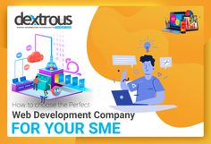How to choose the Perfect Web Development Company for your SME % Seo Marketing, Digital Marketing Services, Online Marketing, Best Web Development Company, Software Development, Delhi Ncr, Search Engine, Social Media, Technology