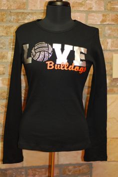 Love Volleyball Shirt  Not a Bulldog, No problem...  We customize  contact me @ www.fabulessjewelry@yahoo.com  SHOW YOUR SPIRIT  STAND OUT IN THE CROWD  $39