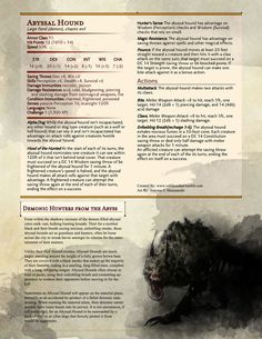 So a while ago, my players ran into a hellhound, and promptly annihilated it. This got me thinking - if devils were created to fight the demons of the abyss, I wonder if there would be some sort of demon-dog lurking in the levels of that horrific. Dungeons And Dragons Rules, Dungeons And Dragons Classes, Dnd Dragons, Dungeons And Dragons Homebrew, Mythical Creatures Art, Fantasy Creatures, Dnd Stats, Demon Dog, Dnd Stories