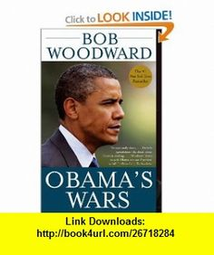 Obamas Wars (9781439172506) Bob Woodward , ISBN-10: 1439172501  , ISBN-13: 978-1439172506 ,  , tutorials , pdf , ebook , torrent , downloads , rapidshare , filesonic , hotfile , megaupload , fileserve
