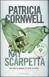 Kay Scarpetta - Cornwell Patricia D. - Libro - Mondadori - Oscar grandi bestsellers - IBS