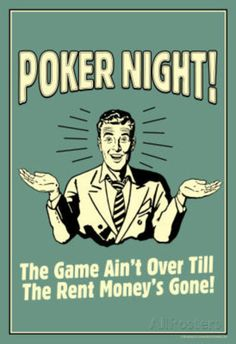 Poker Night Game Over When Rent Money's Gone Funny Retro Plastic Sign by NaxArt Wall Signs Plastic Sign - 30 x 46 cm Vintage Humor, Vintage Ads, Vintage Quotes, Vintage Metal, Pop Posters, Poster Prints, Retro Posters, Poker Quotes, Pokerface