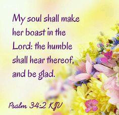 Psalm 34:2 KJV
