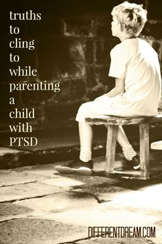 These six truths can help parents cling to their faith when the challenges of raising children with PTSD seem overwhelming.
